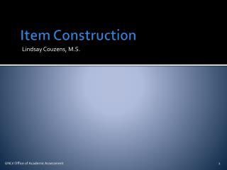 Item Construction