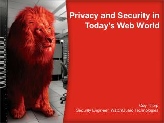 Privacy and Security in Today�s Web World