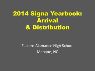 2014  Signa  Yearbook: Arrival & Distribution