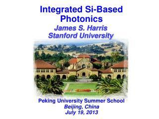 Integrated Si-Based Photonics