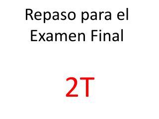 Repaso para  el  Examen  Final