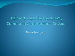 Palmetto Scholars Academy Community Information Session