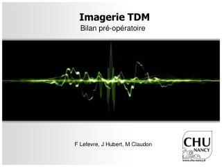 Imagerie  TDM