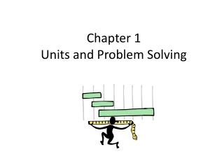 Chapter 1 Units and Problem Solving