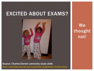 Excited about exams?