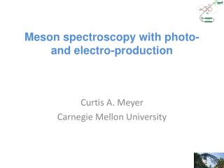 Meson spectroscopy with photo- and electro-production