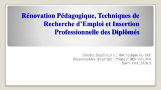 Rénovation Pédagogique, Techniques de Recherche d'Emploi et Insertion Professionnelle des Diplômés