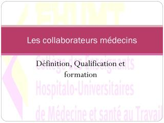 Les collaborateurs médecins