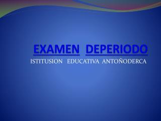 EXAMEN DEPERIODO