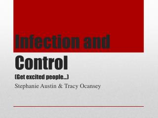 Infection and Control (Get excited people…)