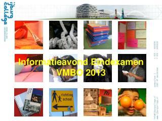 Informatieavond Eindexamen VMBO 2013