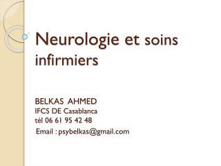 Neurologie et  soins infirmiers  BELKAS  AHMED  IFCS DE Casablanca tél 06 61 95 42 48