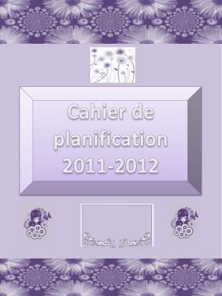Cahier de planification 2011-2012
