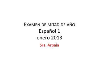 Examen  de  mitad  de  a�o Espa �ol  1 enero 2013