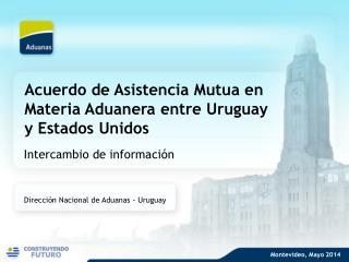 Acuerdo de Asistencia Mutua en Materia Aduanera entre Uruguay y Estados Unidos