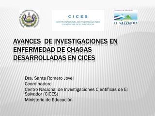 Avances   de  investigaciones en  enfermedad de Chagas  desarrolladas en CICES
