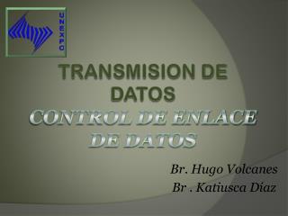 TRANSMISION DE DATOS Control de Enlace de datos