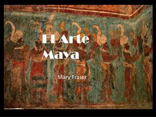 El Arte Maya