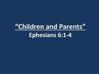"""Children and Parents"" Ephesians 6:1-4"