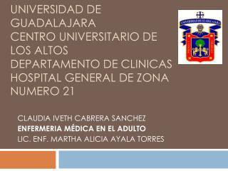 CLAUDIA IVETH CABRERA SANCHEZ ENFERMERIA MÉDICA EN EL ADULTO LIC. ENF. MARTHA ALICIA AYALA TORRES