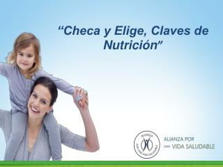 """""""Checa y Elige, Claves de Nutrición """""""
