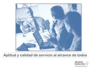 Aptitud y calidad de servicio al alcance de todos