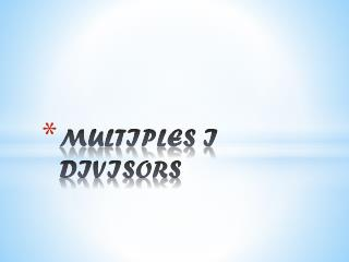 MULTIPLES I DIVISORS