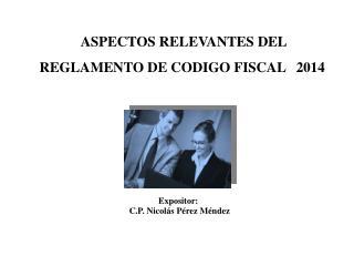 Expositor:  C.P.  Nicolás Pérez Méndez