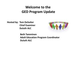 Welcome to the  GED Program Update