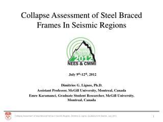 Collapse Assessment of Steel Braced Frames In Seismic Regions