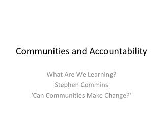 Communities and Accountability