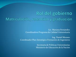 Rol del gobierno Matriculación, retención y graduación