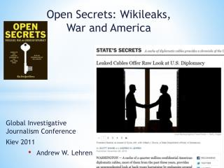 Open Secrets:  Wikileaks , War and America