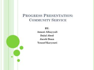 Progress  Presentation: Community Service