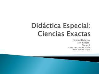 Didáctica Especial: Ciencias Exactas