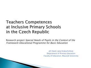 Jiří  Havel ,  Jana  Kratochvílová Department  of Primary Education