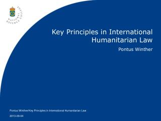Key  Principles in International  Humanitarian Law Pontus Winther