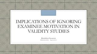 Implications of Ignoring Examinee Motivation in Validity Studies