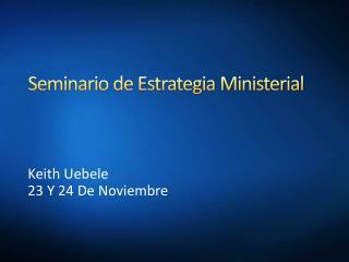 Seminario de Estrategia Ministerial