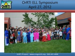 OrRTI ELL Symposium April 27, 2012