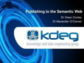 Publishing to the Semantic Web
