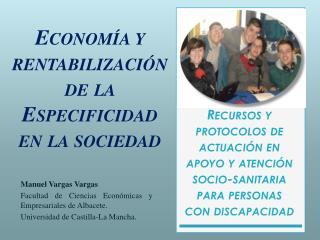 Manuel Vargas  Vargas Facultad de Ciencias Económicas y Empresariales de Albacete.