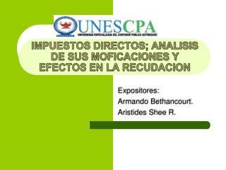 IMPUESTOS DIRECTOS; ANALISIS DE SUS MOFICACIONES Y EFECTOS EN LA RECUDACION