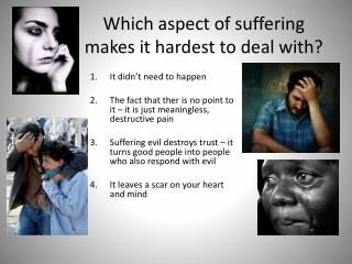 Which aspect of suffering makes it hardest to deal with?