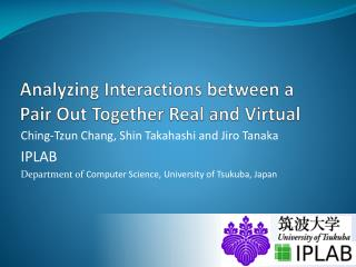 Analyzing Interactions between a Pair Out Together Real and Virtual