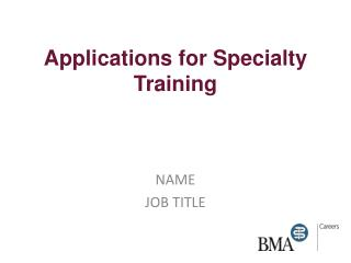 Applications for Specialty Training
