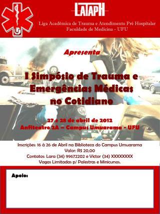 Liga Acadêmica de Trauma e Atendimento Pré Hospitalar Faculdade de Medicina - UFU