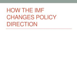 How the IMF changes policy direction