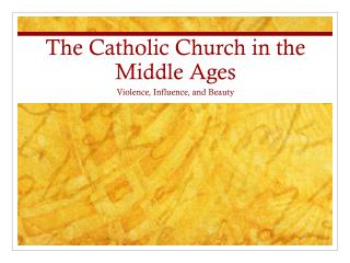 The Catholic Church in the Middle Ages
