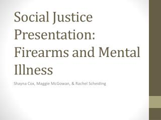 Social Justice Presentation: Firearms and Mental Illness